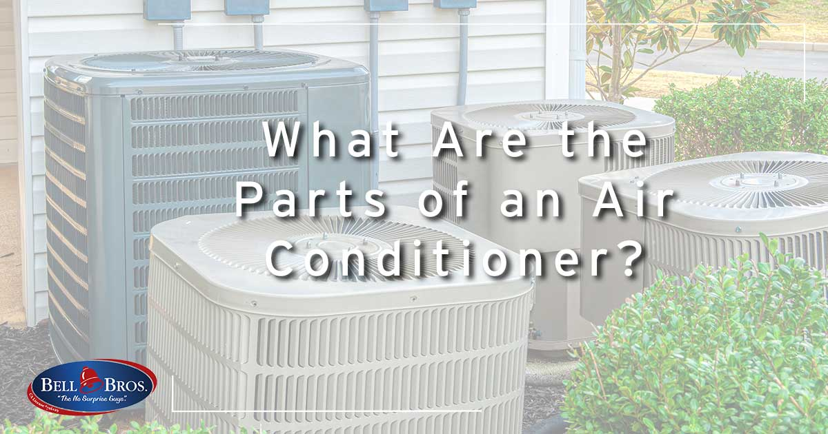 What Are the Parts of an Air Conditioner?