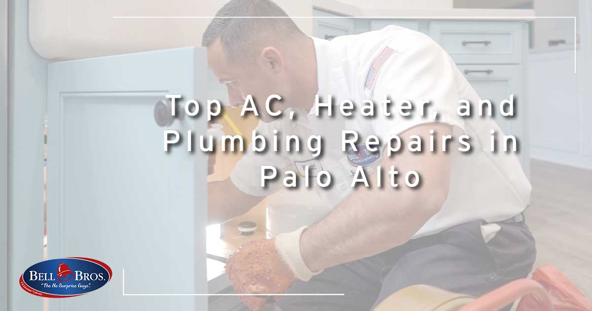 Top AC, Heater, and Plumbing Repairs in Palo Alto