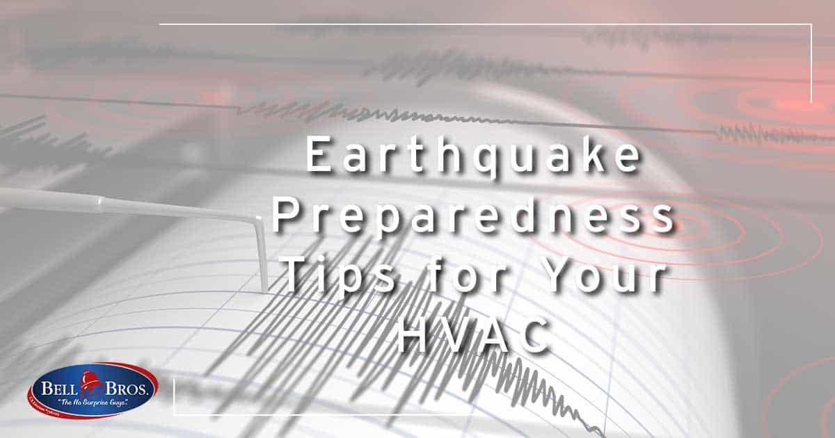Earthquake Preparedness Tips for Your HVAC